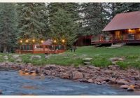 7 reasons to stay in a luxurious riverside cabin at the o Durango Co Cabins