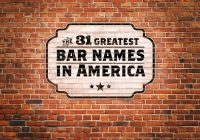 the 31 greatest bar names in america featuring jon taffer Funny Cabin Names